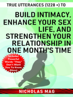 True Utterances (1228 +) to Build Intimacy, Enhance Your Sex Life, and Strengthen Your Relationship in One Month's Time
