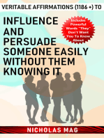 Veritable Affirmations (1186 +) to Influence and Persuade Someone Easily Without Them Knowing It