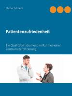 Patientenzufriedenheit: Ein Qualitätsinstrument im Rahmen einer Zentrumszertifizierung