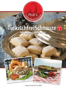 TürkischfreiSchnauze Band 4: Nachspeisen & süßes Gebäck - Rezepte für den TM31 und TM5/6