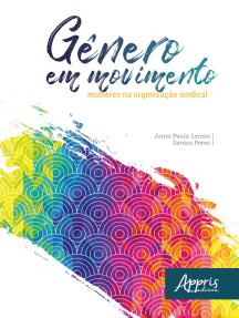 Gênero em Movimento: Mulheres na Organização Sindical