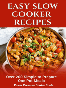 Easy Slow Cooker Recipes: Over 200 Simple to Prepare One Pot Meals