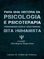 Para uma História das Psicologias e Psicoterapias Fenomenológico Existenciais