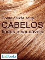Como deixar seus cabelos lindos e saudáveis