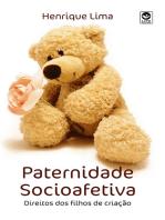 Paternidade Socioafetiva: Direitos Dos Filhos De Criação