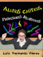 Alunos Caóticos, Professores Neuróticos