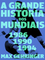 A grande história dos mundiais. 1986, 1990, 1994.