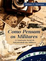 Como pensam os militares - A construção social da subjetividade dos militares