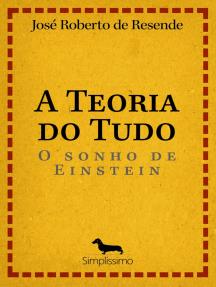 A teoria do tudo: O Sonho de Einstein