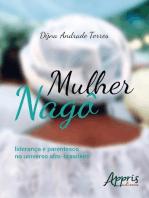 Mulher nagô: liderança e parentesco no universo afro-brasileiro