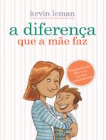 A diferença que a mãe faz