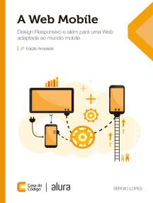 A Web Mobile: Design Responsivo e além para uma Web adaptada ao mundo mobile