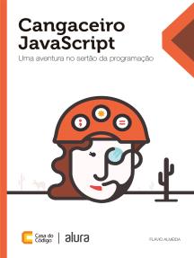 Cangaceiro JavaScript: Uma aventura no sertão da programação
