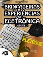 Brincadeiras e experiências com eletrônica - Volume 2