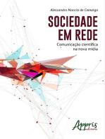 Sociedade em rede: comunicação científica na nova mídia