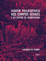 Viagem philosophica aos Campos Geraes e ao sertão de Guarapuava