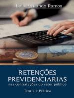 RETENÇÕES PREVIDENCIÁRIAS NAS CONTRATAÇÕES DO SETOR PÚBLICO - Teoria e prática