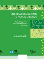 Socioambientalismo e novos direitos - Proteção jurídica à diversidade biológica e cultural