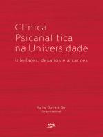 Clínica psicanalítica na universidade:: Interfaces, desafios e alcances