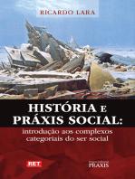 História e Práxis Social: introdução aos complexos categoriais do ser social