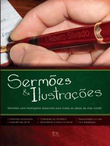Sermões & ilustrações especiais: Sermões com ilustrações especiais para todas as datas da vida cristã!