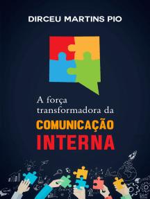 A Força Transformadora da Comunicação Interna: -