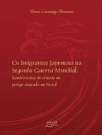 Os imigrantes japoneses na Segunda Guerra Mundial: Os imigrantes japoneses na Segunda Guerra Mundial