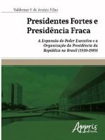 Presidentes fortes e presidência fraca