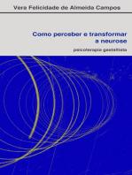 Como perceber e transformar a neurose