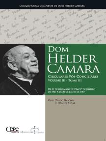 Dom Helder Camara Circulares Pós-Conciliares Volume III - Tomo III