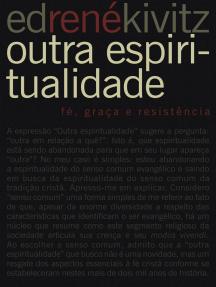 Outra espiritualidade: Fé, graça e resistência