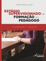 Estágio supervisionado na formação do pedagogo: possibilidades e desafios