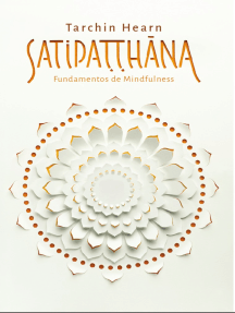 SATIPATTAHANA: Fundamentos de mindfulness