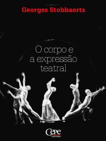 O Corpo e a Expressão Teatral