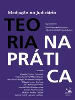 Mediação no judiciário: Teoria na prática e prática na teoria