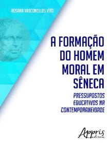 A formação do homem moral em sêneca: Pressupostos educativos na contemporaneidade
