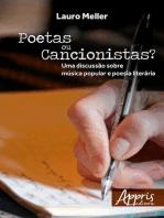 Poetas ou cancionistas? uma discussão sobre música popular e poesia literária