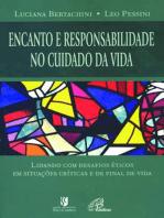 Encanto e responsabilidade no cuidado da vida: Lidando com desafios éticos em situações críticas e de final de vida