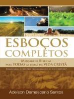 Esboços e Sermões Completos para Ocasiões e Datas Especiais: Mensagens Bíblicas para Todas as Datas da Vida Cristã