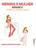 Menina x Mulher: Menarca A Primeira Menstruação