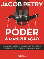 """Poder & Manipulação: Como entender o mundo em vinte lições extraídas de """"O Príncipe"""", de Maquiavel"""