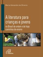 A Literatura para crianças e jovens no Brasil de ontem e de hoje