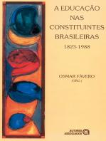 A Educação nas constituintes brasileiras: 1823-1988