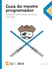 Guia do mestre programador: Pensando como pirata, evoluindo como jedi