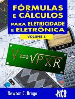 Fórmulas e Cálculos para Eletricidade e Eletrônica - volume 1