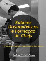 Saberes gastronômicos e formação de chefs: O itinerário acadêmico-profissional de gastrônomos