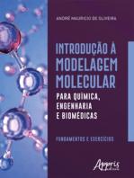 Introdução à Modelagem Molecular para Química, Engenharia e Biomédicas: Fundamentos e Exercícios