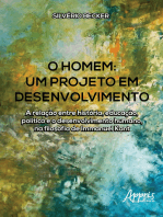 O Homem - Um Projeto em Desenvolvimento: A Relação Entre História, Educação, Política e o Desenvolvimento Humano, na Filosofia de Immanuel Kant