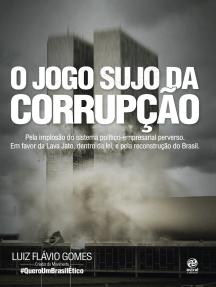 O jogo sujo da corrupção