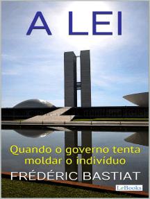 A LEI: Quando o Governo Tenta Moldar o Indivíduo